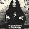 Bild zur News Psychedelic Witchcraft